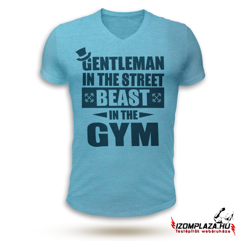 Gentleman in the street, beast in the gym V-nyakú póló (kék)