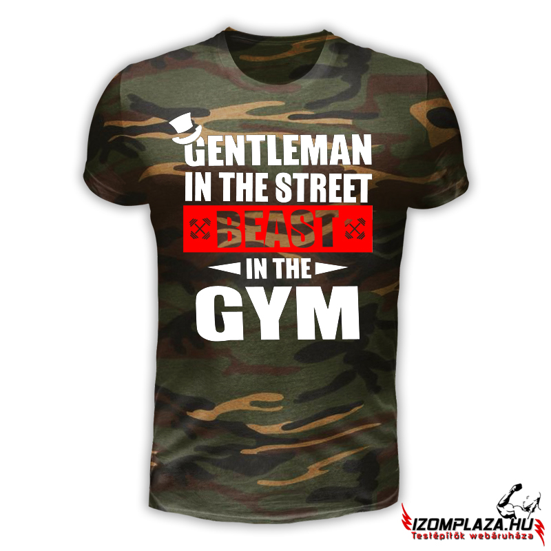 Gentleman in the street, beast in the gym - terepmintás póló
