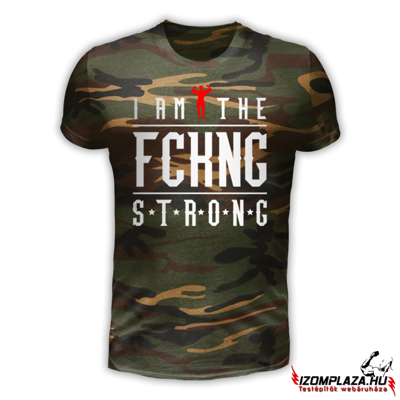 I am the FCKNG strong - terepmintás póló
