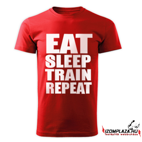 Eat, sleep, train, repeat póló (piros)