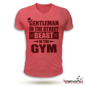 Gentleman in the street, beast in the gym V-nyakú póló (piros)