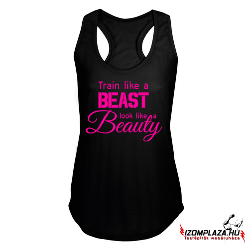 Train like a beast, look like a beauty (fekete trikó)