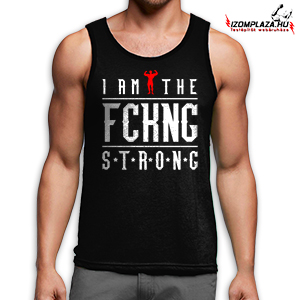 I am the fckng strong trikó (fekete)