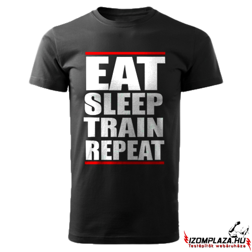 Eat, sleep, train, repeat póló (fekete)