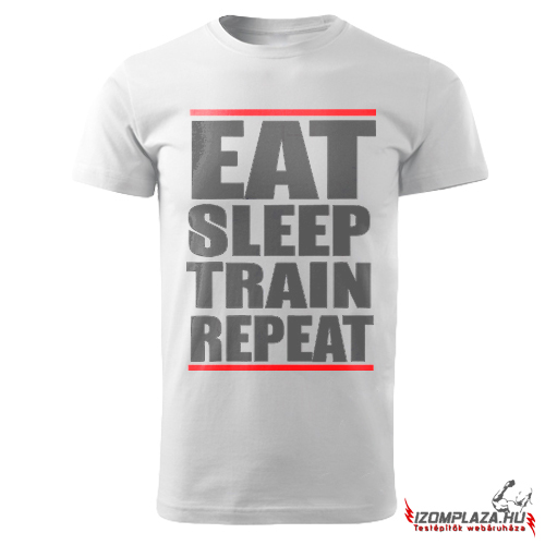 Eat, sleep, train, repeat póló (fehér)